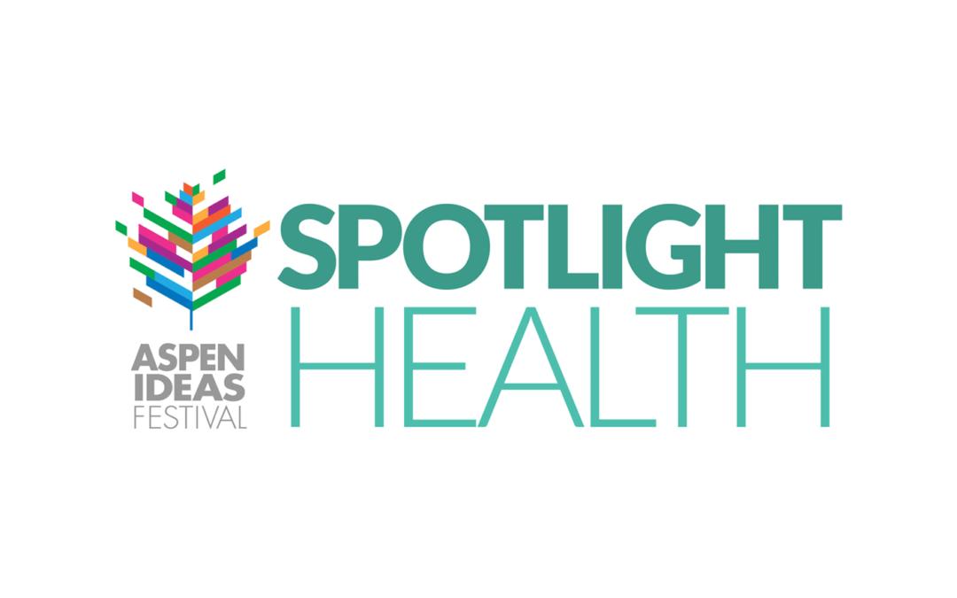 EAS Launches at Aspen Ideas Festival: Spotlight Health