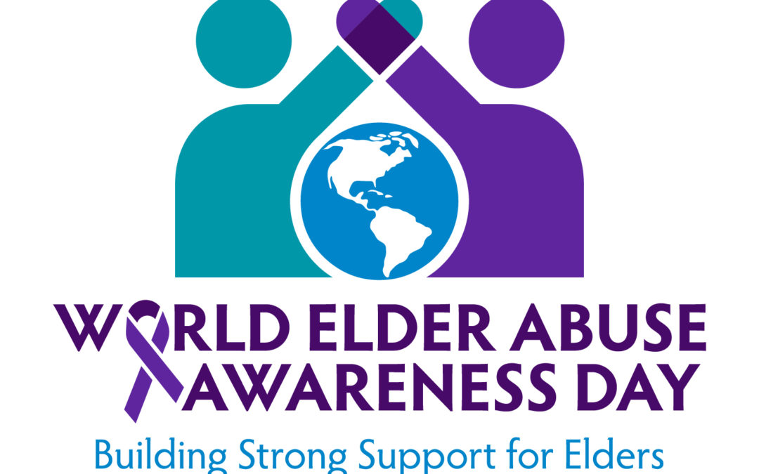 Celebrating World Elder Abuse Awareness on Saturday, June 15, 2019